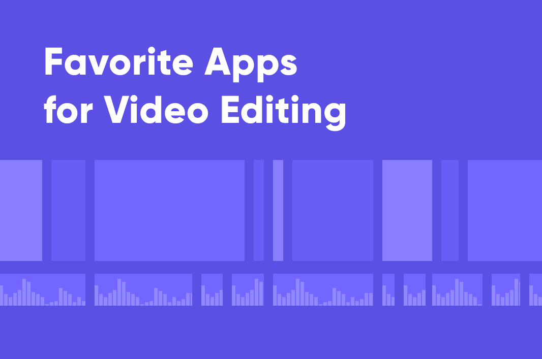 Favorite Apps For Editing Video