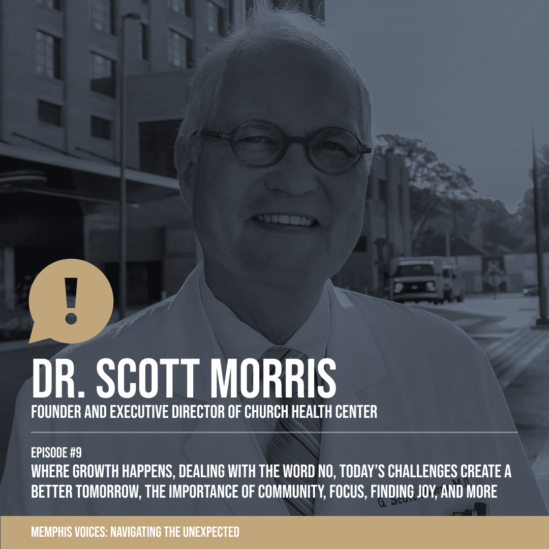 Dr. Scott Morris | Where Growth Happens, Dealing With the Word No, Today's Challenges Create a Better Tomorrow, The Importance of Community, Focus, Finding Joy, and More