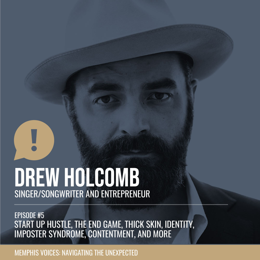 Drew Holcomb | Start up Hustle, The End Game, Thick Skin, Identity, Imposter Syndrome, Contentment, and More