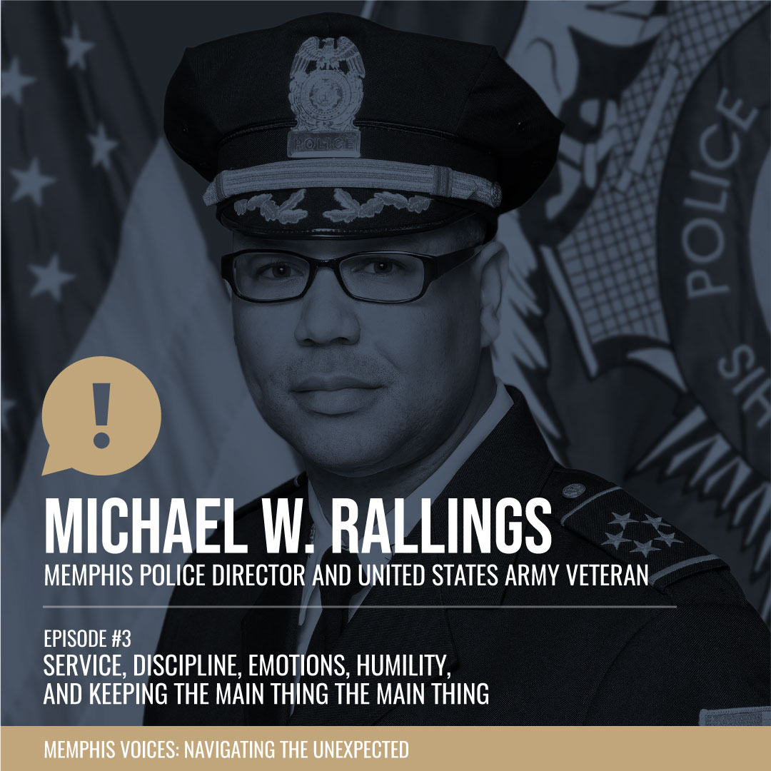 Michael W. Rallings | Service, Discipline, Emotions, Humility, and Keeping the Main Thing the Main Thing