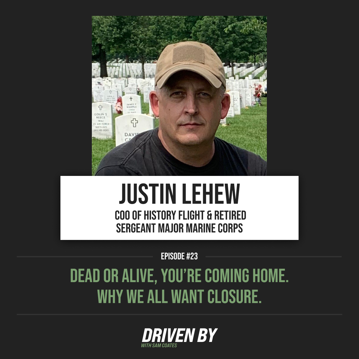 23. Dead Or Alive, You're Coming Home. Why We All Want Closure with Justin LeHew from History Flight