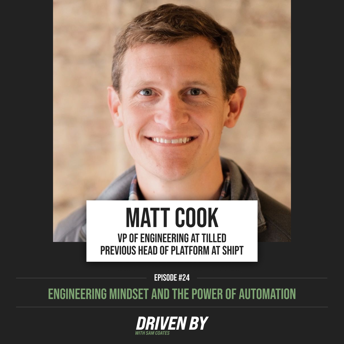 24. Engineering Mindset and The Power of Automation with Matt Cook