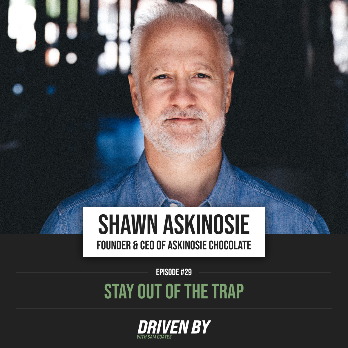 29. Stay Out of The Trap with Shawn Askinosie