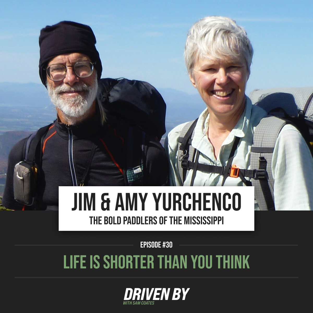 30. Life Is Shorter Than You Think with Jim and Amy Yurchenco