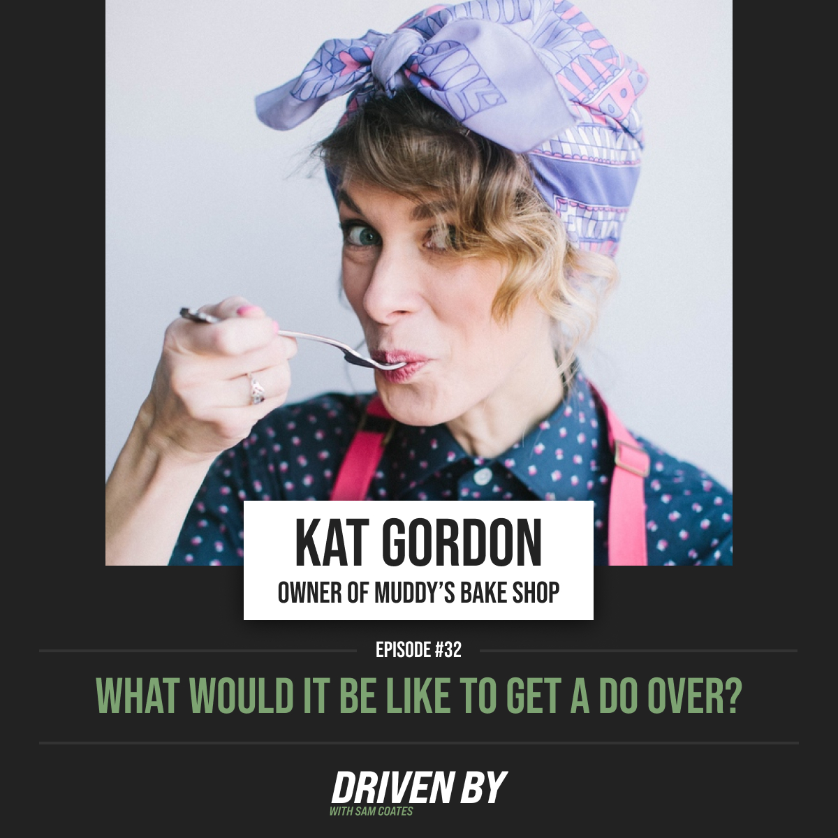 32. What Would It Be Like To Get A Do Over? With Kat Gordon
