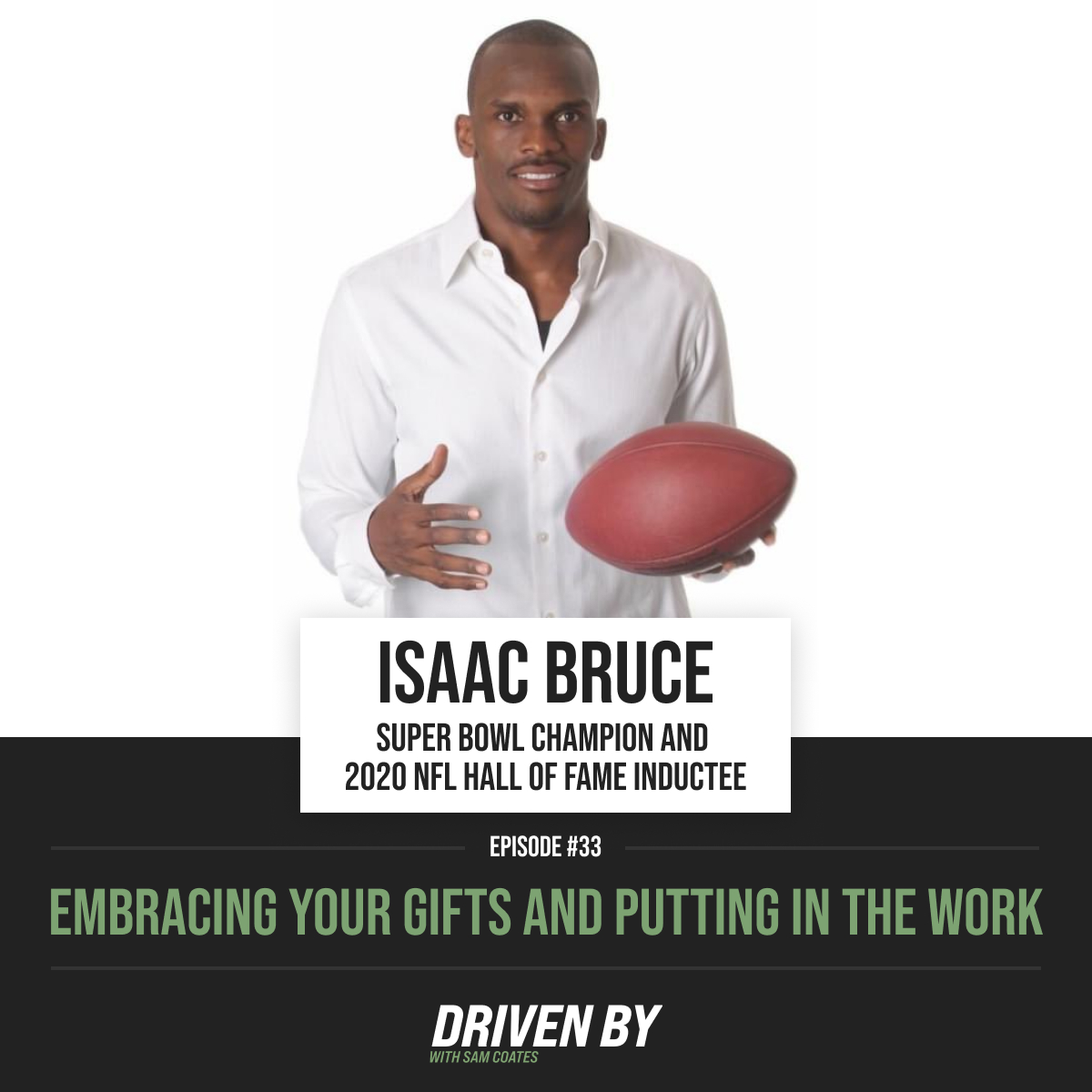 33. Embracing Your Gifts And Putting In The Work With Isaac Bruce [Re-air]
