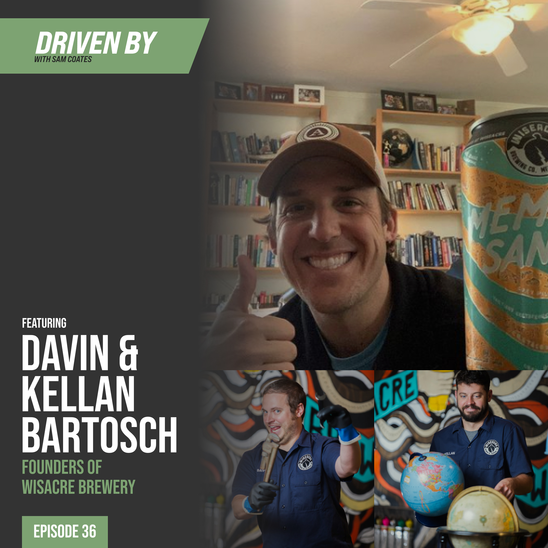 36. Pushing It To See Its Potential with Davin and Kellan Bartosch