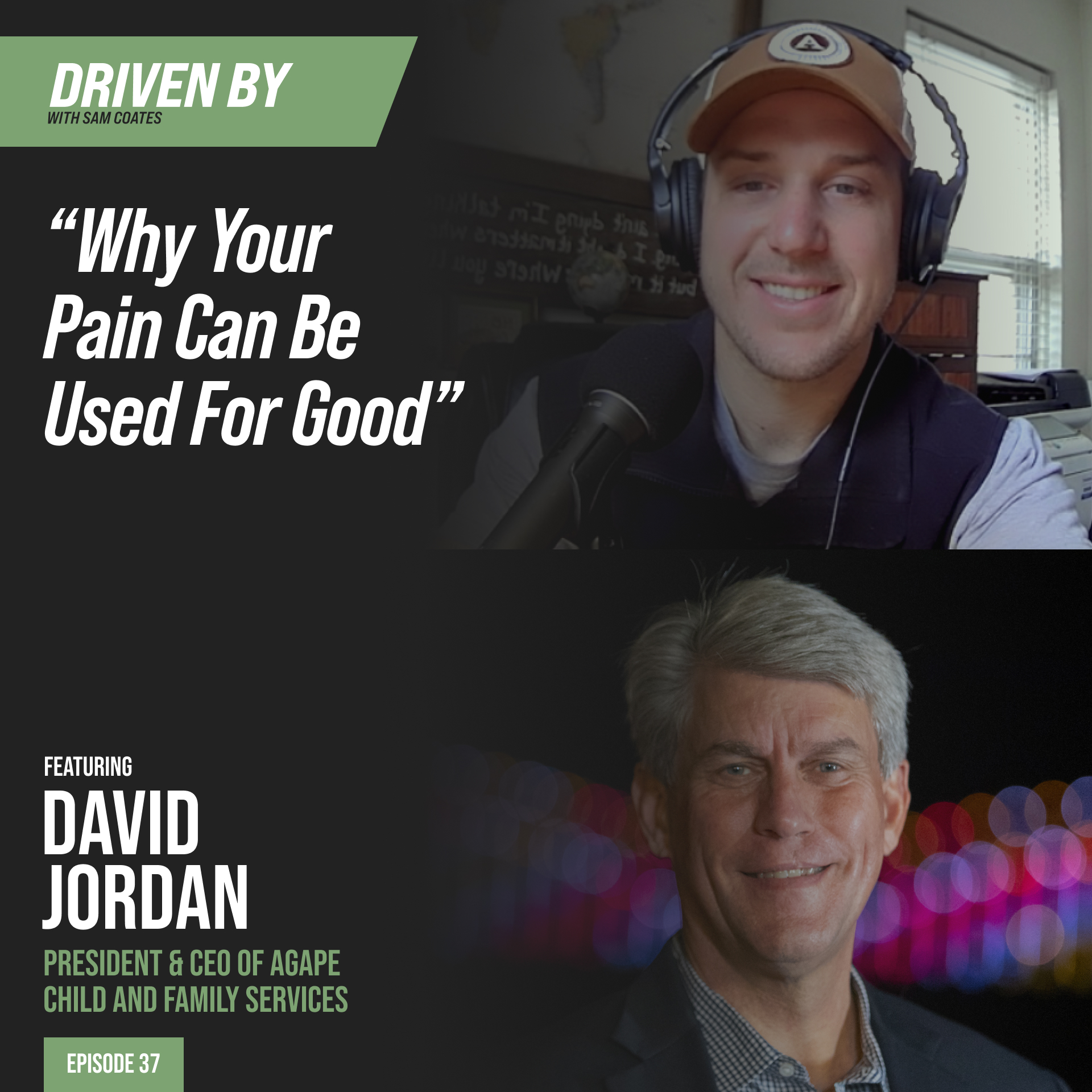 """37. """"Why Your Pain Can Be Used For Good"""" with David Jordan"""