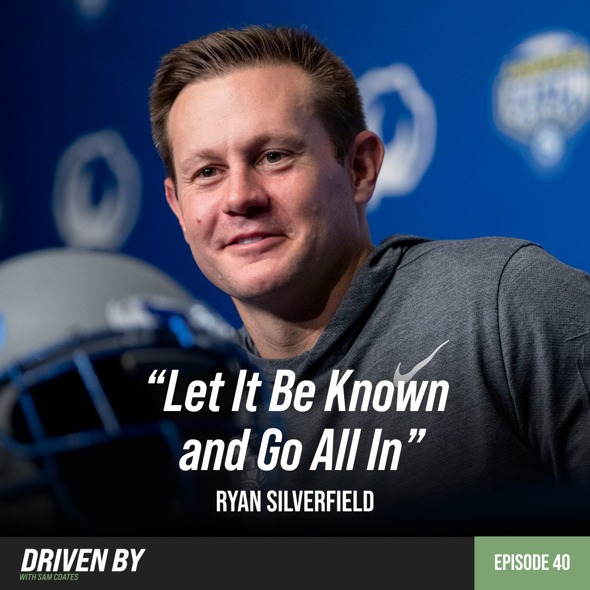 """40. """"Let It Be Known and Go All In"""" with Ryan Silverfield"""