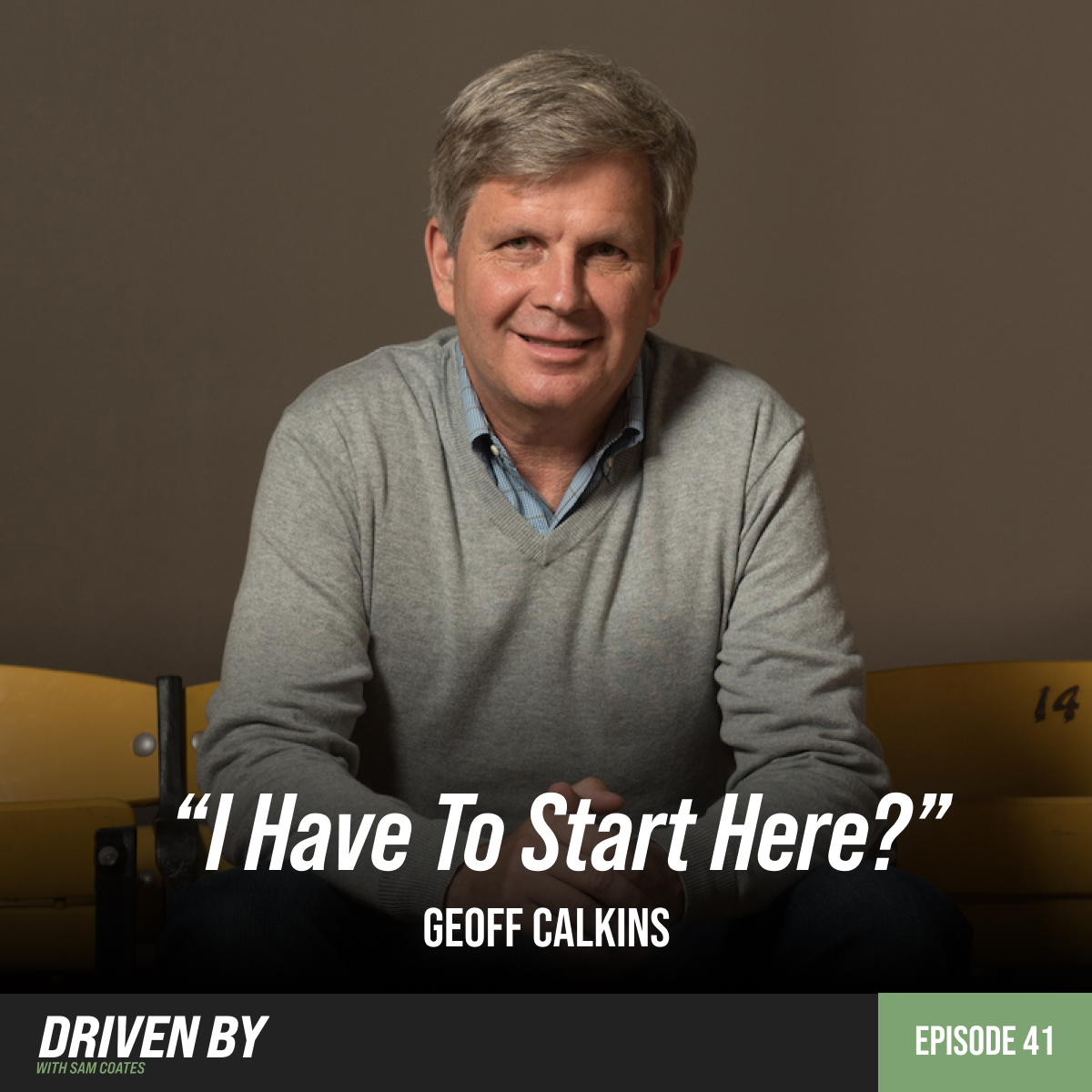 """41. """"I Have To Start Here?"""" with Geoff Calkins"""