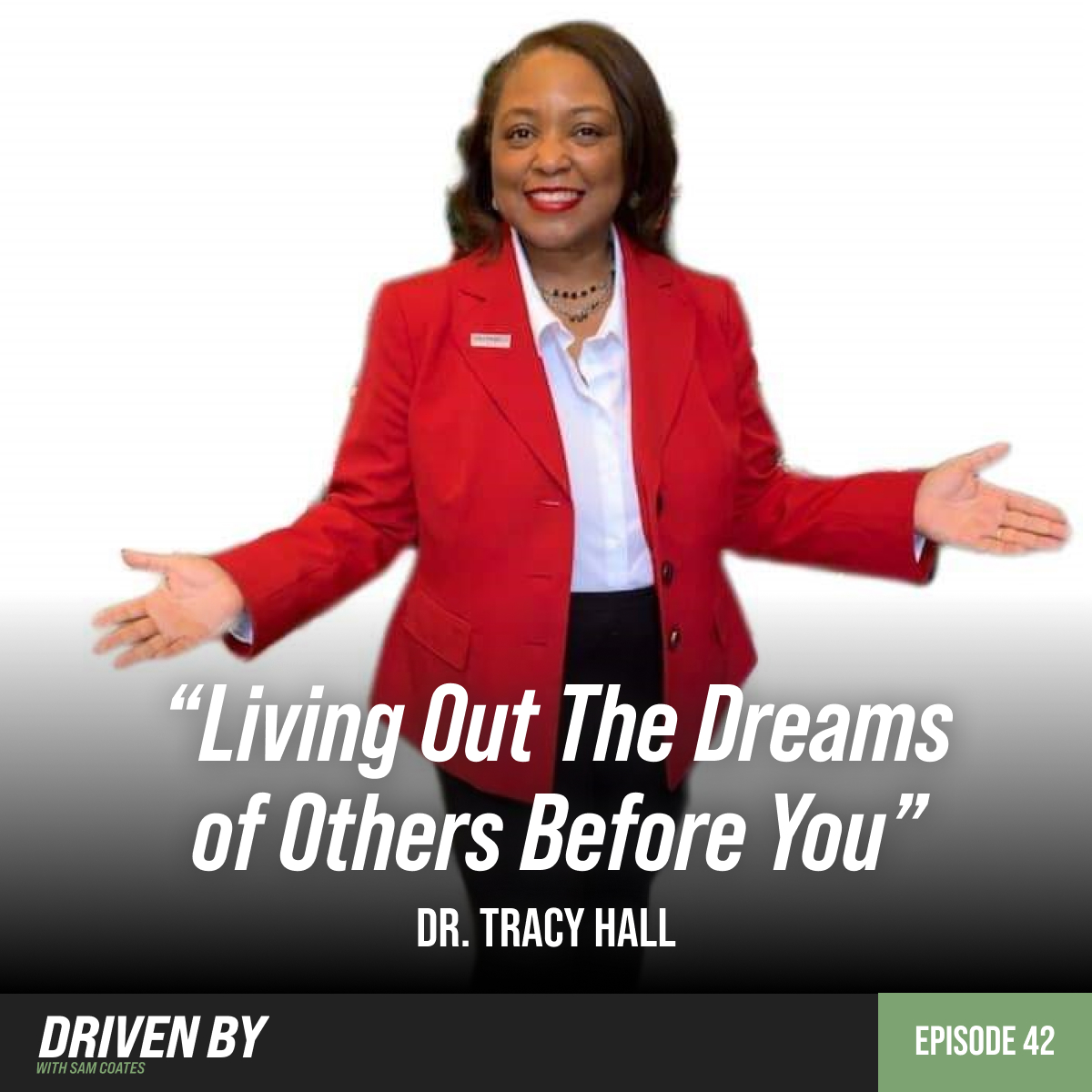 """42. """"Living Out The Dreams Of Others Before You"""" with Dr. Tracy D. Hall"""