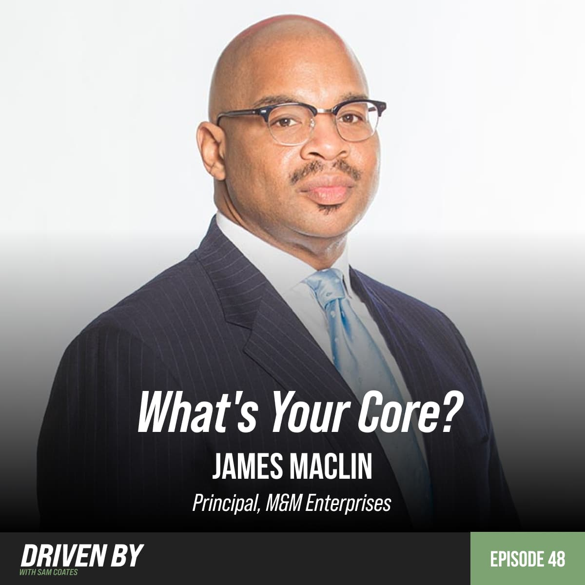 48. What's Your Core? With James Maclin