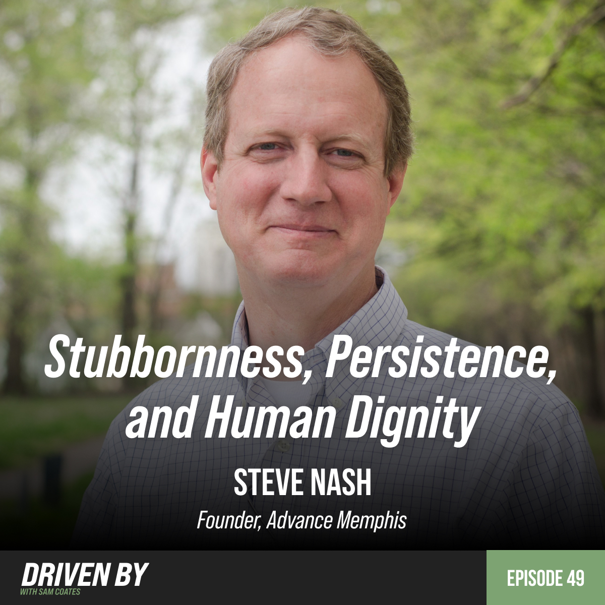 50. Stubbornness, Persistence, and The Dignity Of All Mankind with Steve Nash