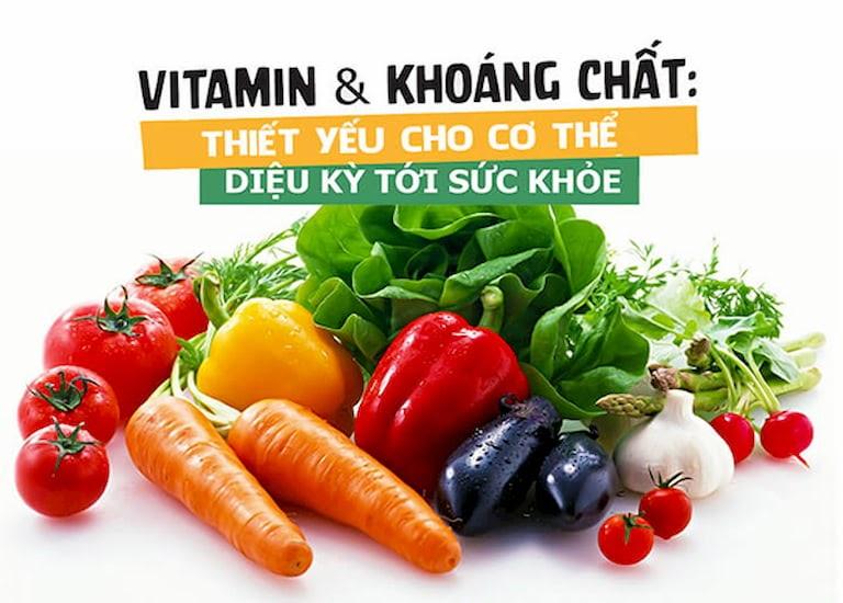 Vitamin và khoáng chất là những chất thiết yếu cho sức khỏe