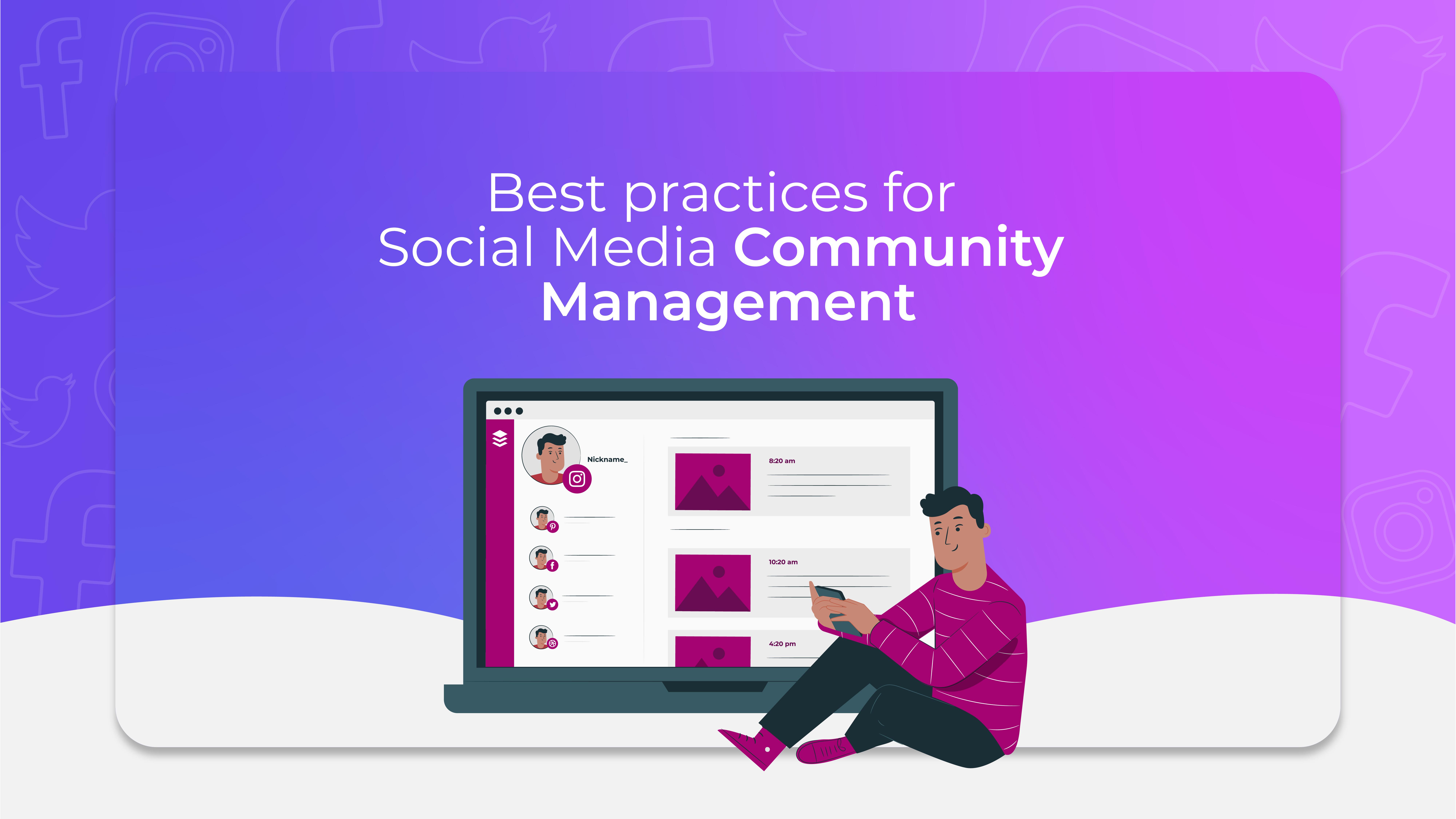 Best practices for Social Media Community Management