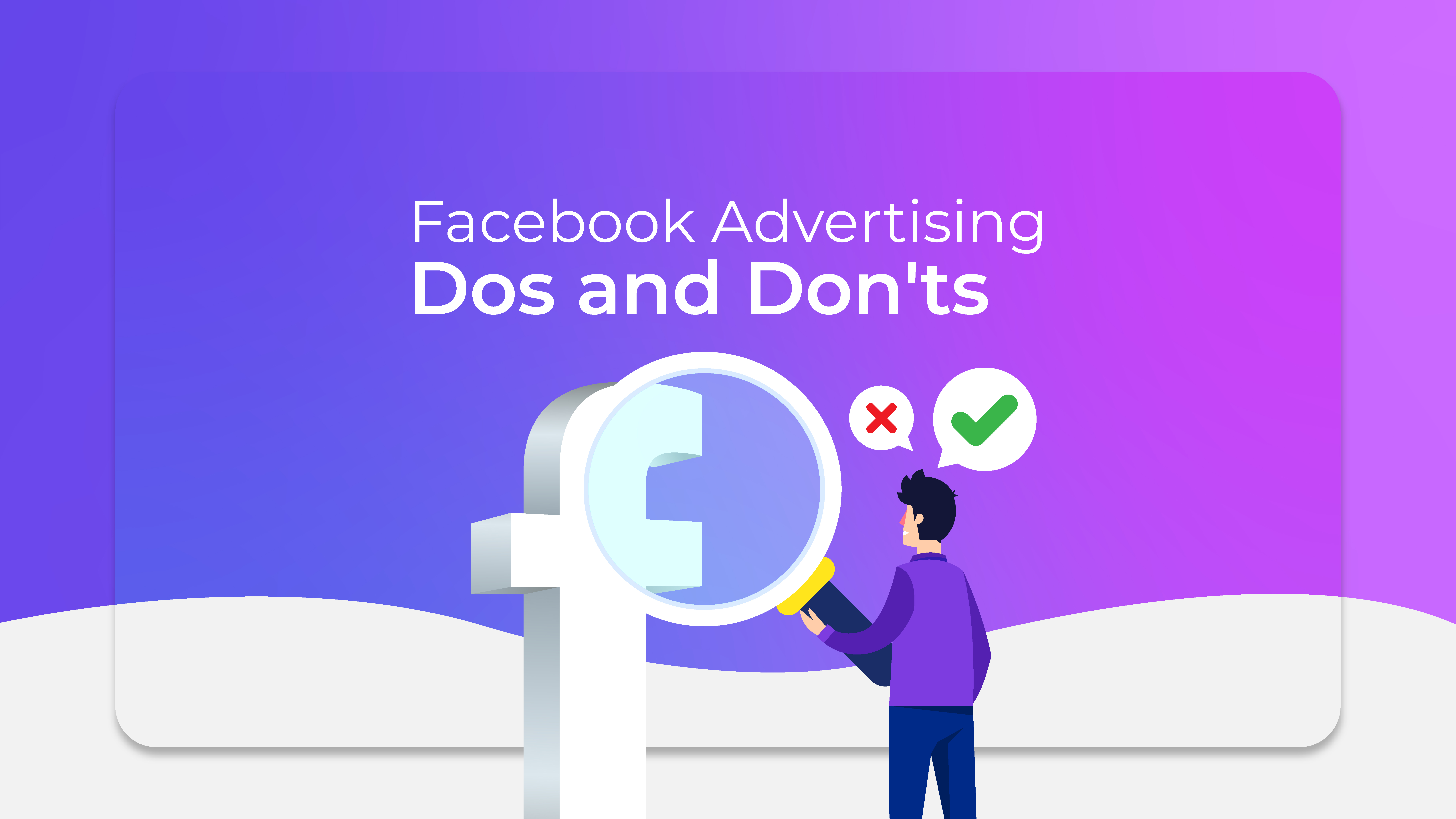 Facebook Advertising Dos and Don'ts