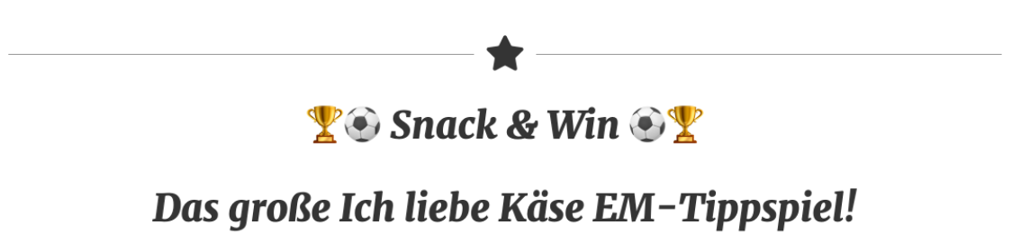 Das große Ich liebe Käse EM- Tippspiel