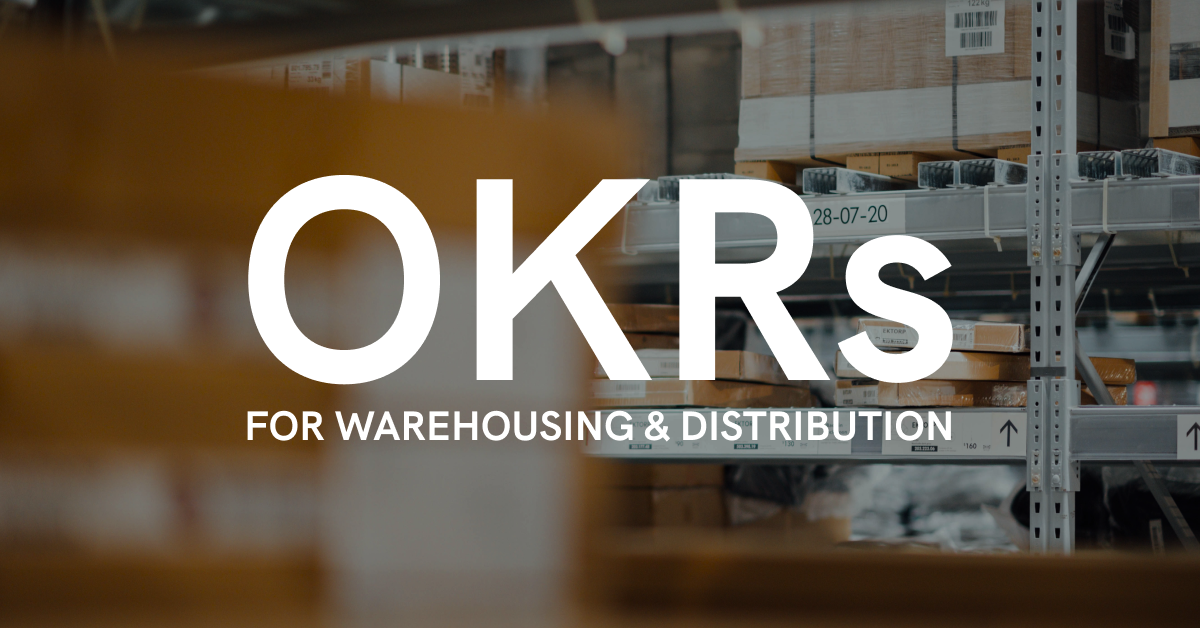 Objectives and key results for warehousing and distribution