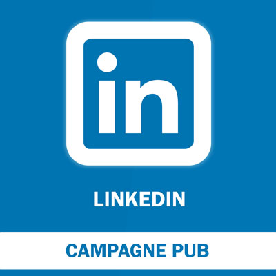 Campagne LinkedIn Ads
