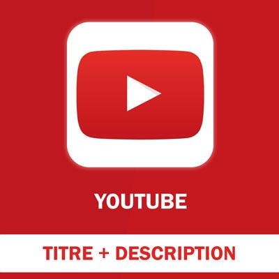 Optimisation Titre et Description d'une vidéo YouTube