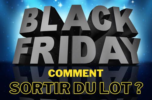 Black Friday 2020 : Comment sortir du lot ?