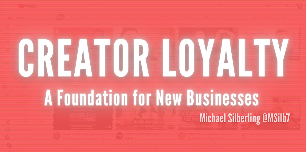Creator Loyalty - A Foundation for New Businesses