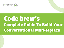 Code brew's Complete Guide To Build Your Conversational Marketplace