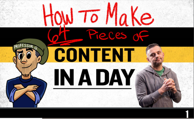 How to make 64 Pieces of Content in a Day by Gary Vaynerchuk