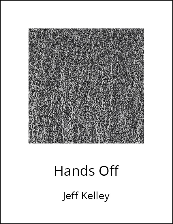 Hands Off by Jeff Kelley