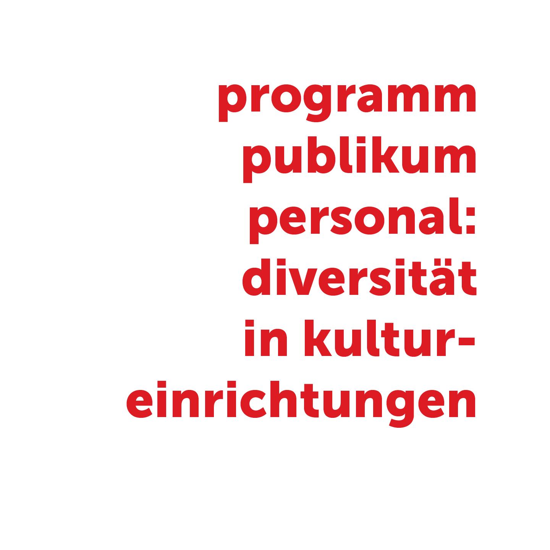Programm, Publikum, Personal: Diversität in Kultureinrichtungen