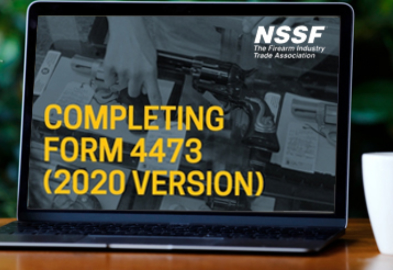 2020 Form 4473 Training Course Now Available Online From NSSF