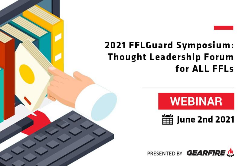 Gearfire Presents the 2021 FFLGuard Symposium