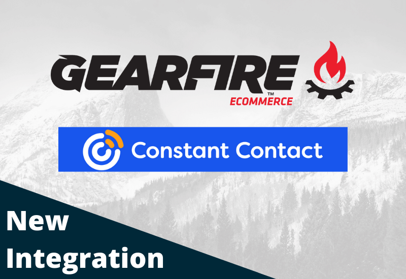 Gearfire eCommerce Welcomes a New Integration: Constant Contact!