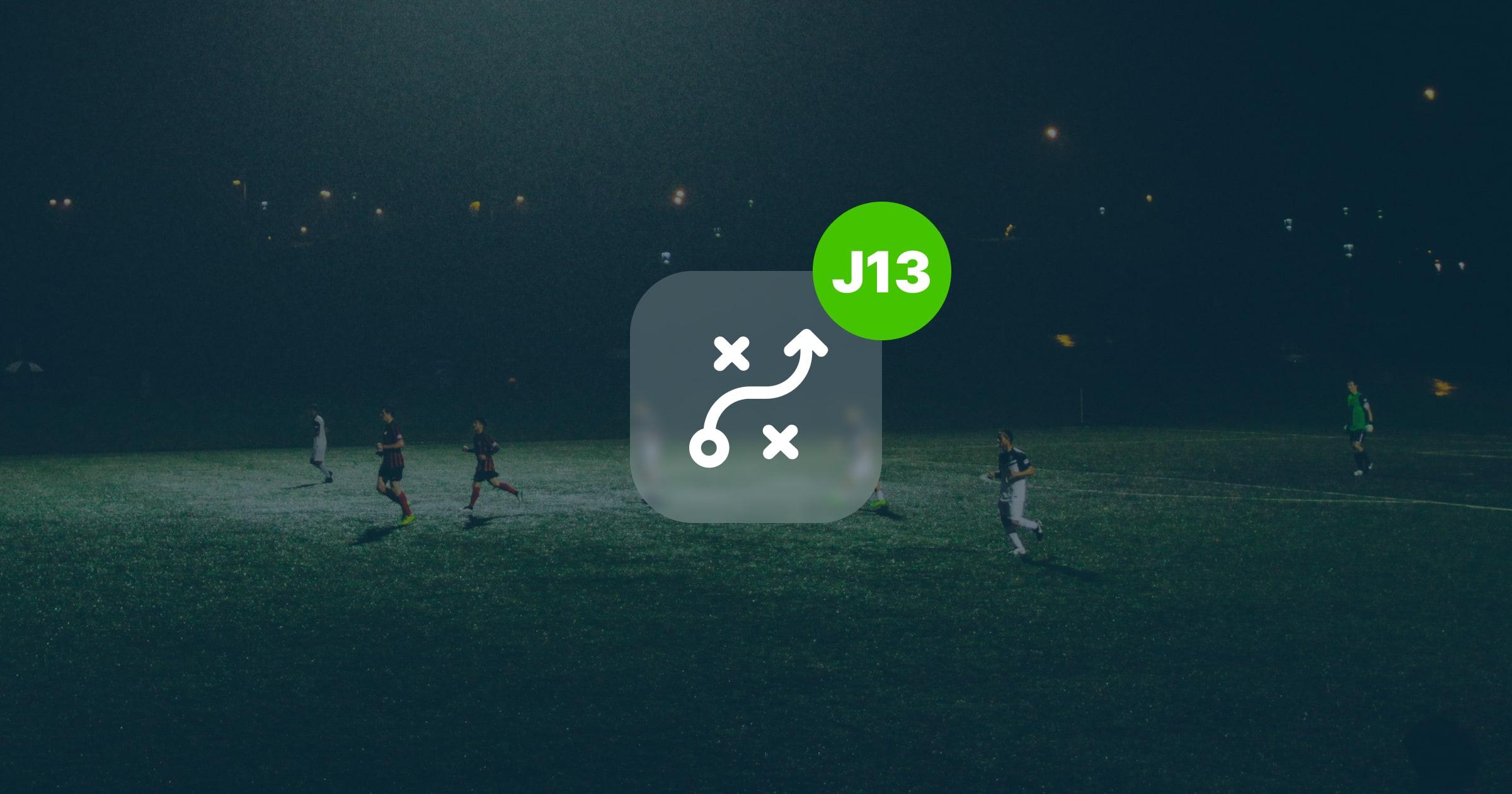Les joueurs à suivre pour la J13