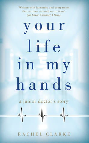Book cover of 'Your Life in My Hands' by Dr Rachel Clarke