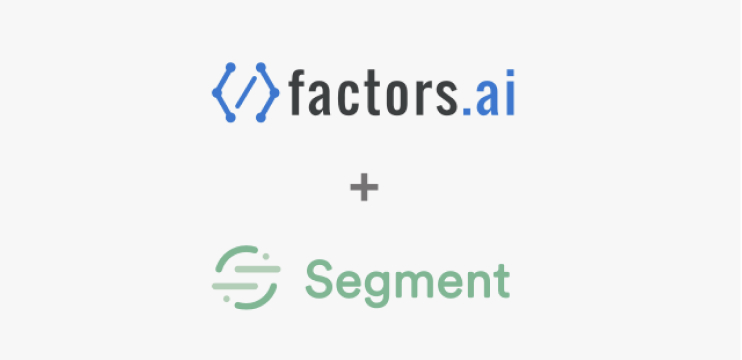 FactorsAI + Segment: Easy and instant analytics to drive growth