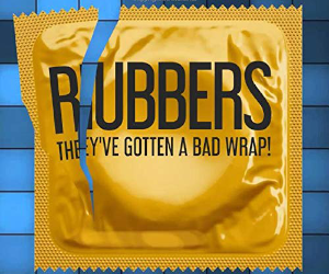 Rubbers: They've Gotten a Bad Wrap