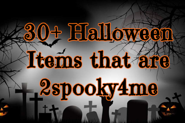 30+ Halloween Items That Are 2Spooky4Me