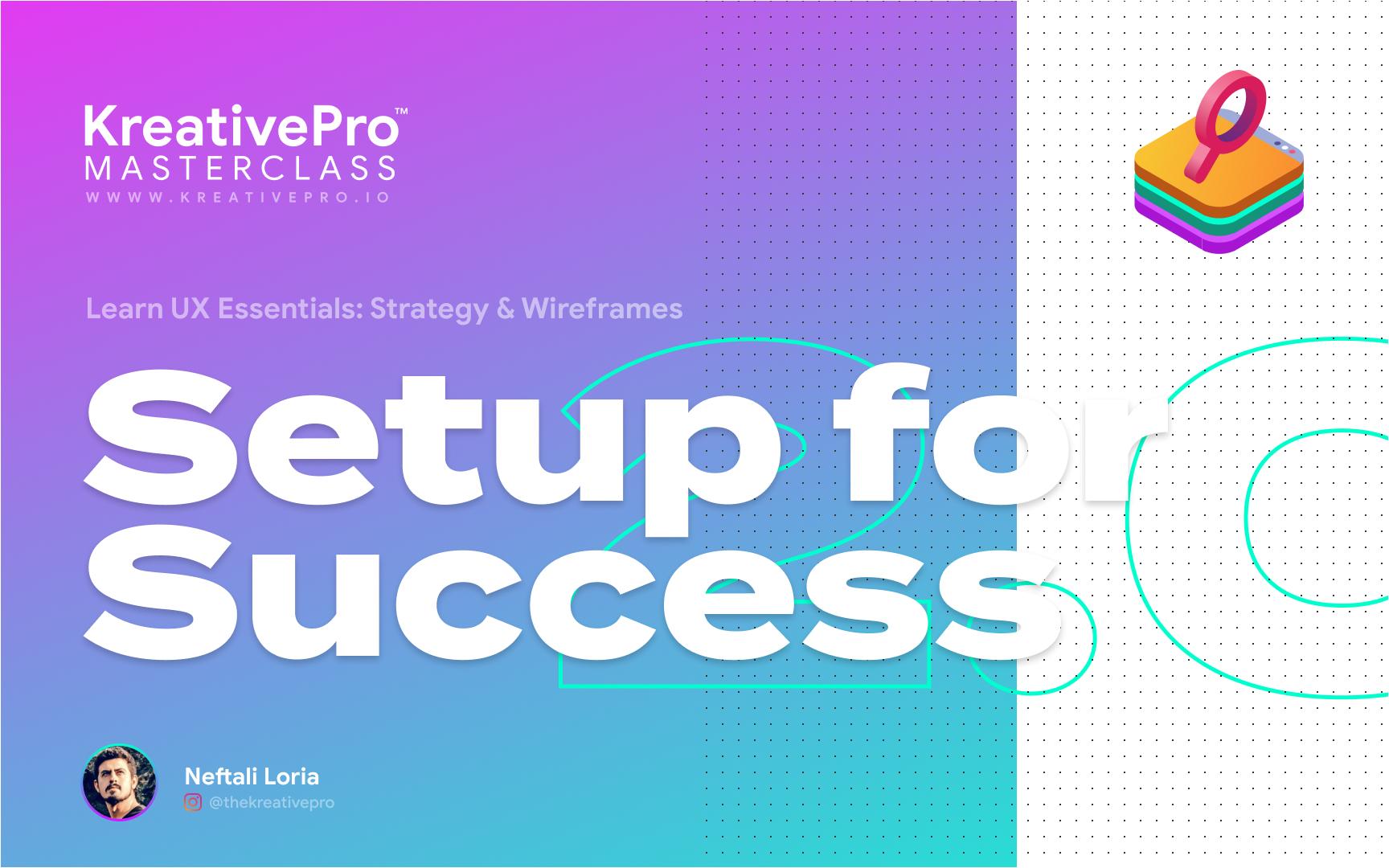 UX 2.0 - Setup For Success