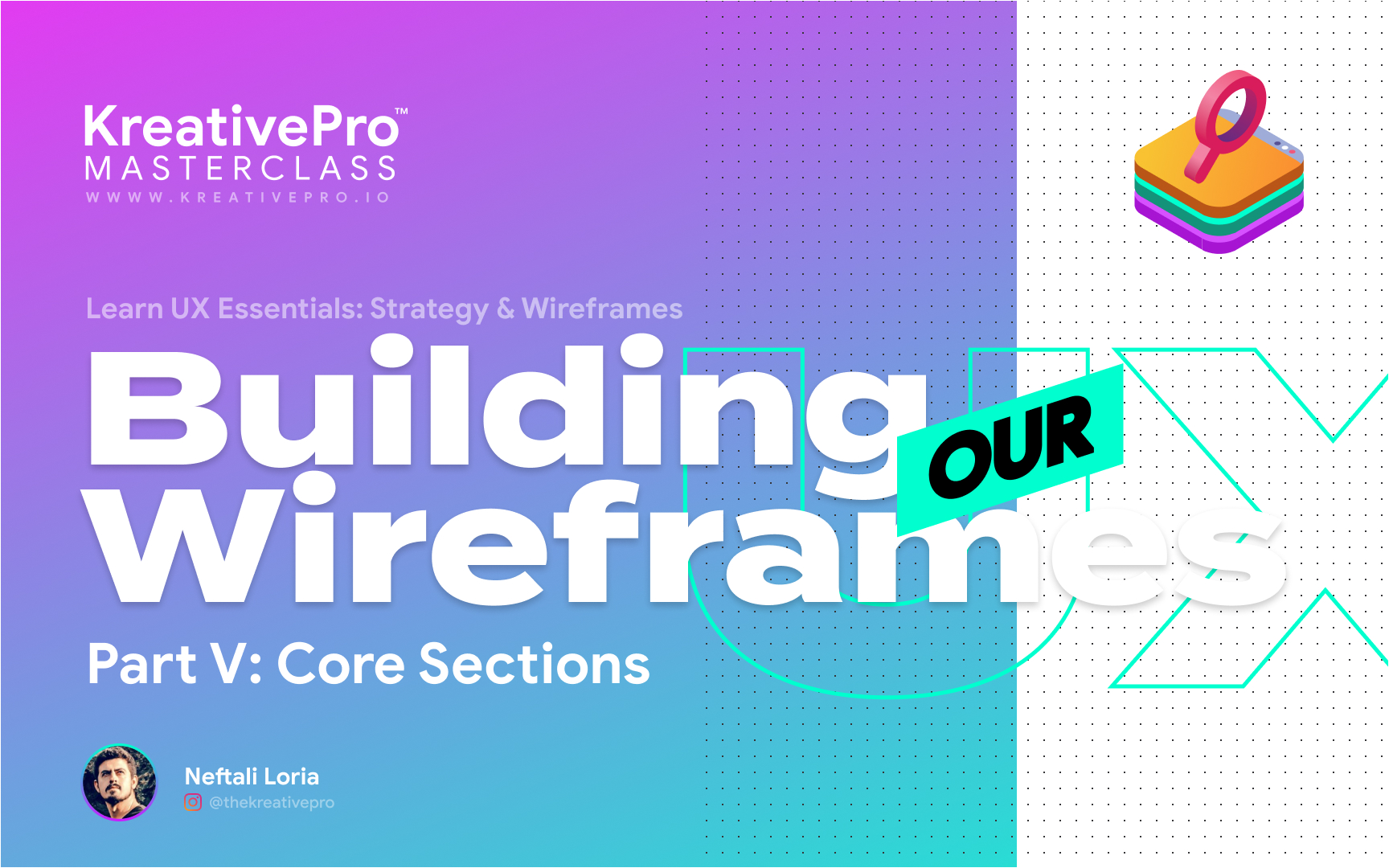 UX 4.5 - Wireframes Part V: Core Sections