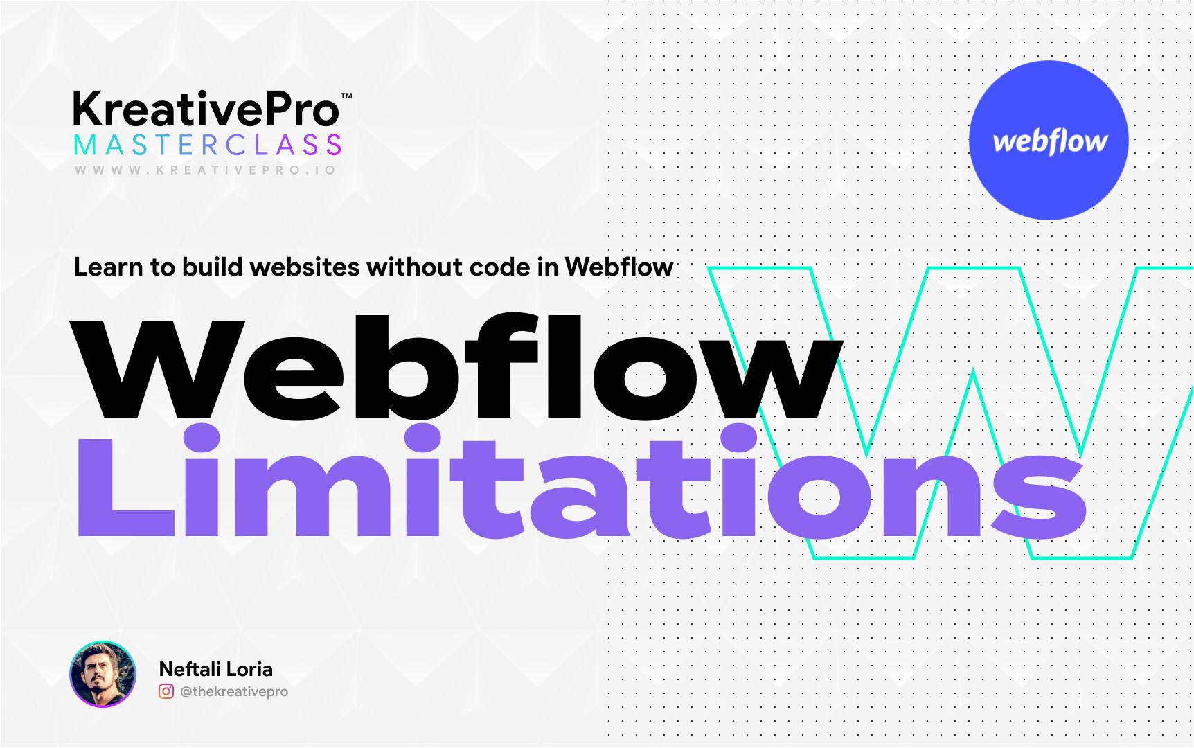 Webflow 2.5 - Webflows Limitations