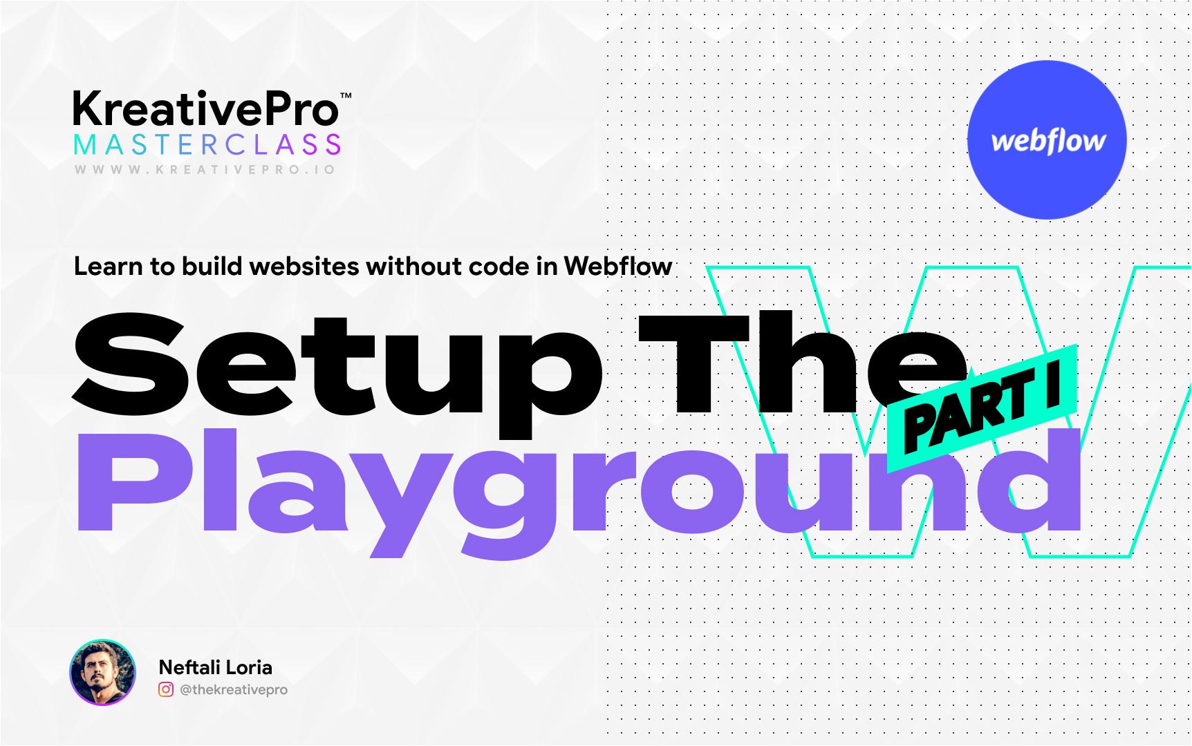 Webflow 2.7 - Playground Part I