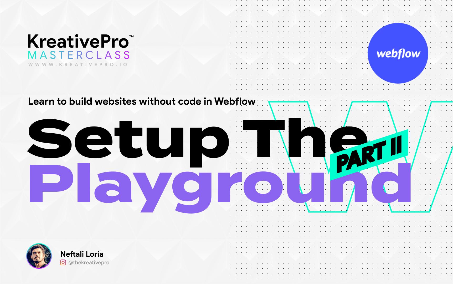 Webflow 2.8 - Playground Part II