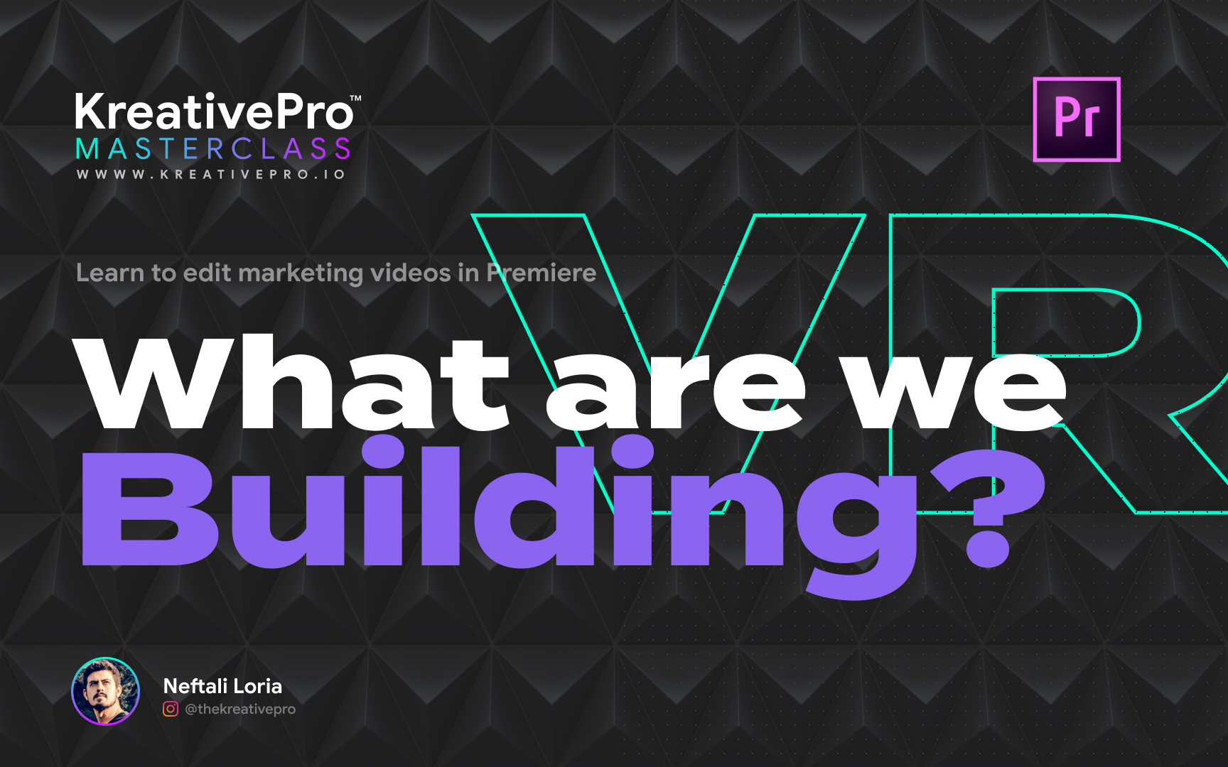 Adobe Premiere 1.1 - What are we building