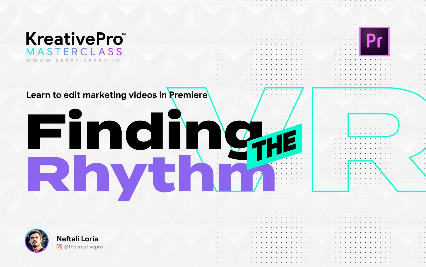 Adobe Premiere 2.2 - Finding a Rhythm