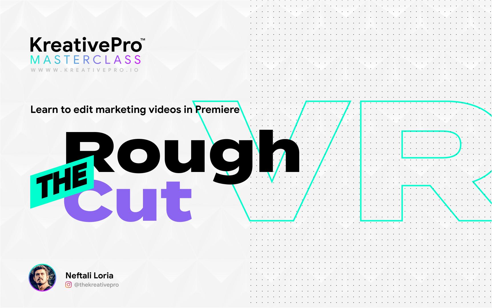 Adobe Premiere 3.4 - Rough Cut