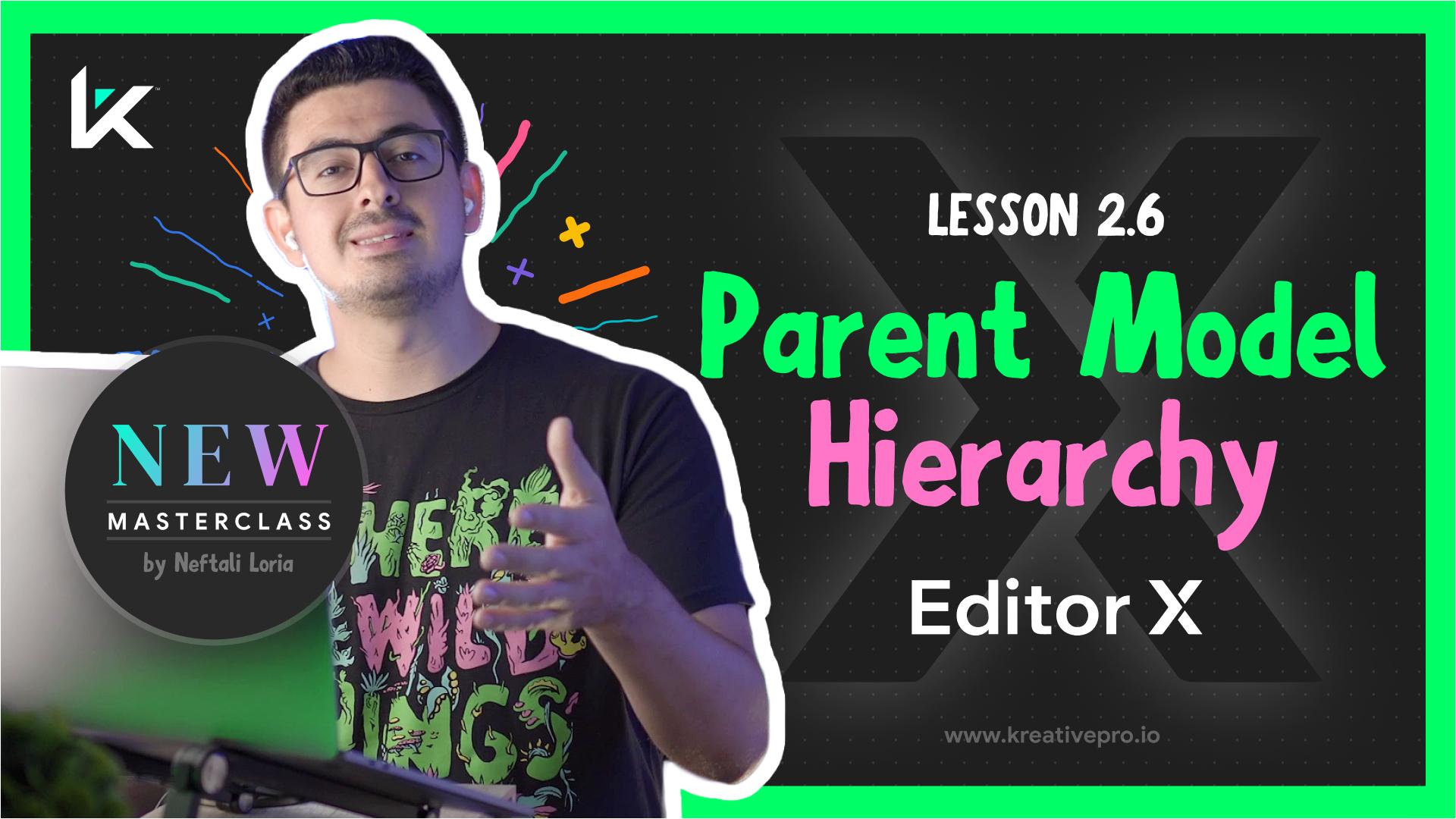 Editor X 2.6 - Editor X Parent Model Hierarchy