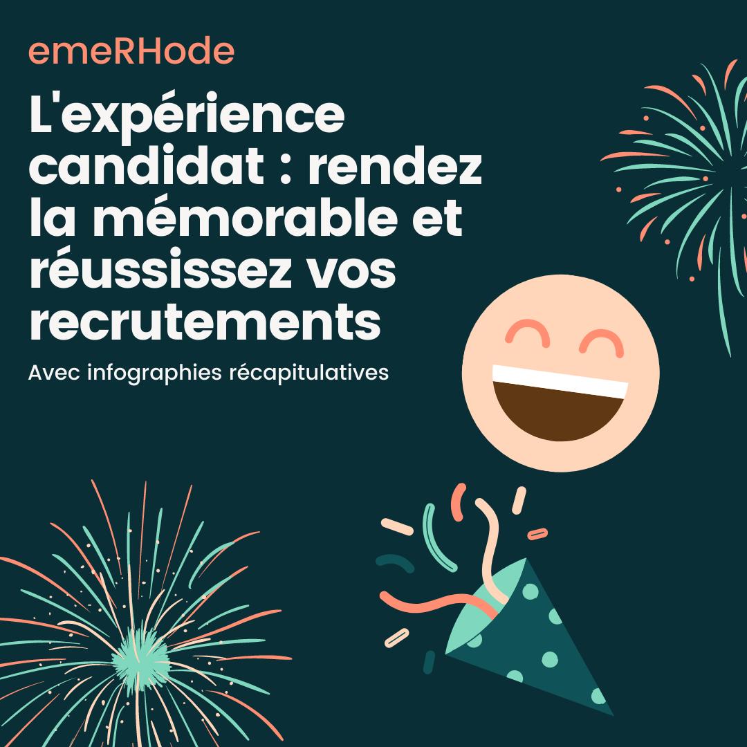 L'expérience candidat : rendez la mémorable et réussissez tous vos recrutements