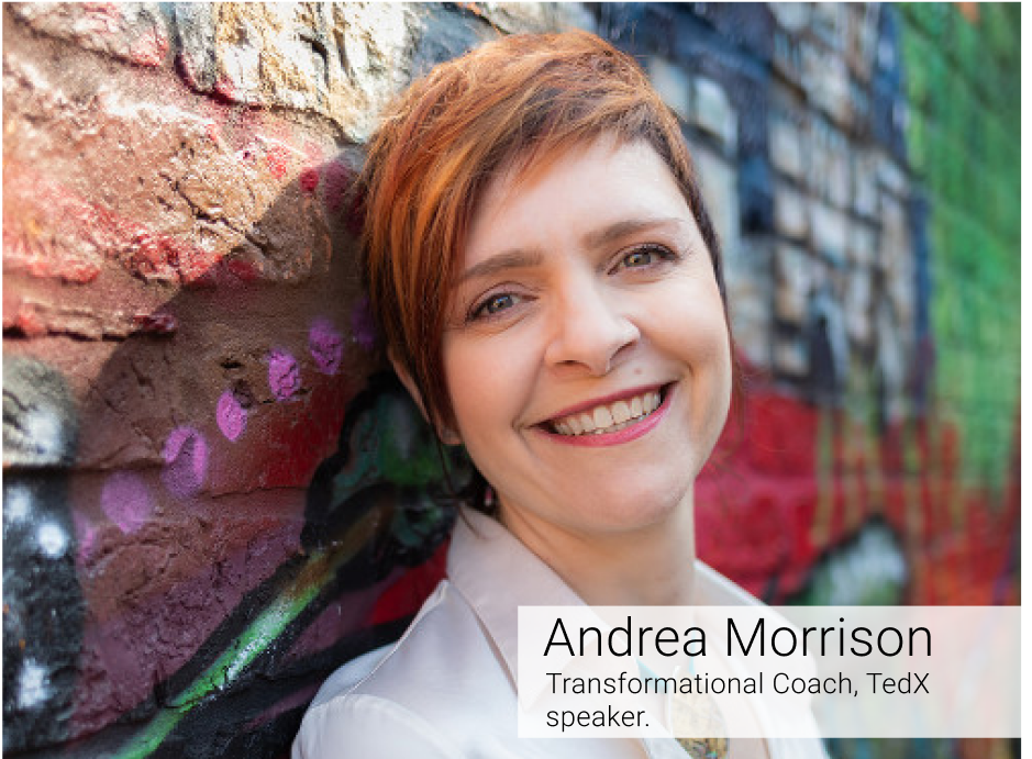 Andrea Morrison- Transformational Coach, Tedx Speaker