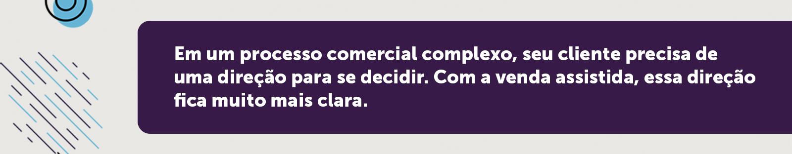 Venda assistida para processos comerciais complexos